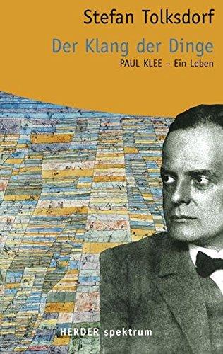 9783451056345: Der Klang der Dinge: Paul Klee - Ein Leben