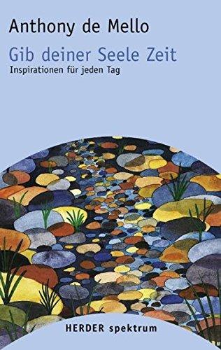 9783451056598: Gib deiner Seele Zeit: Inspirationen für jeden Tag