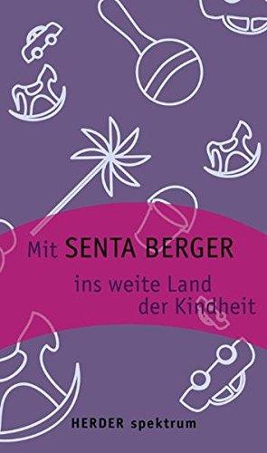 Herder-Spektrum ; Bd. 5702 Mit Senta Berger ins weite Land der Kindheit. - Berger, Senta [Hrsg.]: