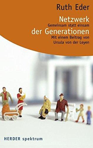 Netzwerk der Generationen: Gemeinsam statt einsam (Herder Spektrum)