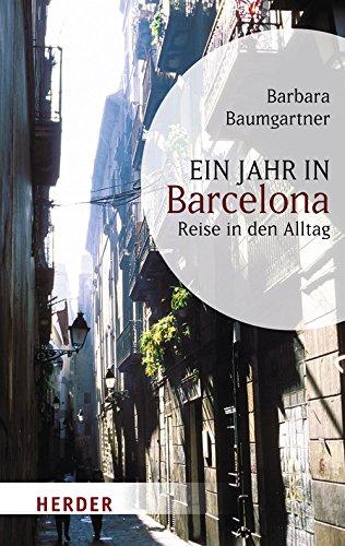 9783451058233: Ein Jahr in Barcelona: Reise in den Alltag