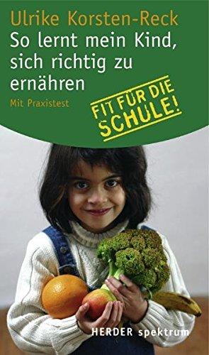 9783451058400: So lernt mein Kind, sich richtig zu ernähren: Fit für die Schule! Mit Praxistest