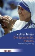 Die Sprache des Herzens: Gedanken für jeden Tag - Mutter), Teresa