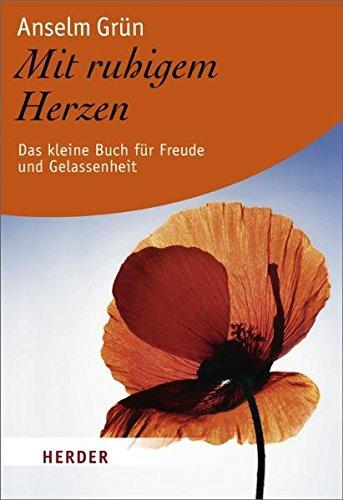 9783451060137: Mit ruhigem Herzen: Das kleine Buch für Freude und Gelassenheit