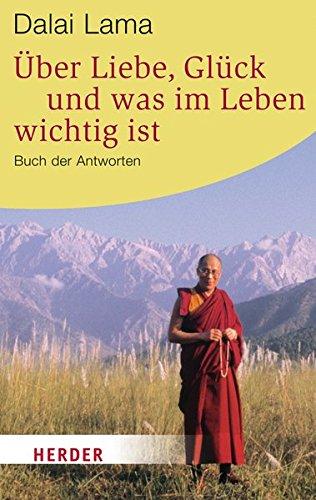 9783451060700: Über Liebe, Glück und was im Leben wichtig ist: Buch der Antworten