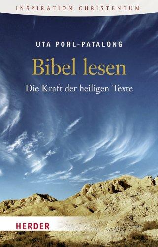 9783451060878: Bibel lesen: Die Kraft der heilligen Texte
