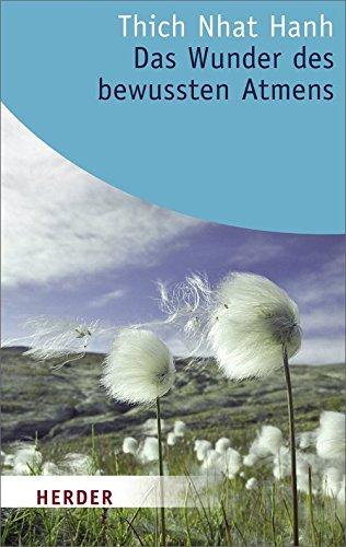 9783451060908: Das Wunder des bewussten Atmens: Der Weg zu mehr Gelassenheit und innerem Frieden (HERDER spektrum)