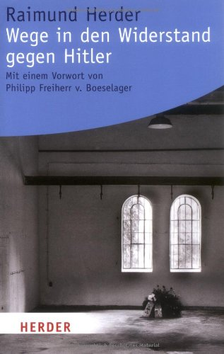 9783451060977: Wege in den Widerstand gegen Hitler Herder-Spektrum; Bd. 6097