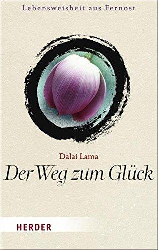 9783451061219: Der Weg zum Glueck Herder-Spektrum; Bd. 6121 : Lebensweisheit aus Fernost