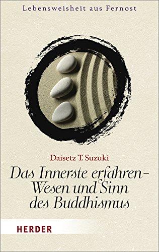 9783451061479: Das Innerste erfahren - Wesen und Sinn des Buddhismus
