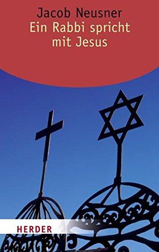 9783451062056: Ein Rabbi spricht mit Jesus: Ein jüdisch-christlicher Dialog