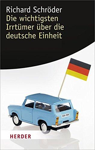 9783451062537: Die Wichtigsten Irrtümer über Die Deutsche Einheit (HERDER Spektrum)