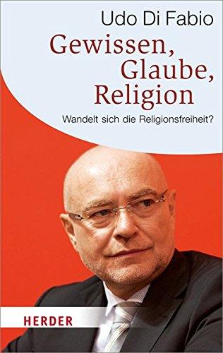 9783451063169: Gewissen, Glaube, Religion: Wandelt sich die Religionsfreiheit?