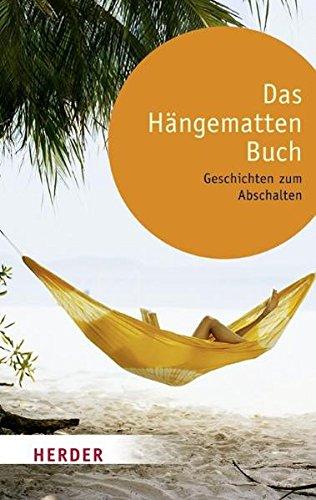 9783451063213: Das Hängemattenbuch: Geschichten zum Abschalten