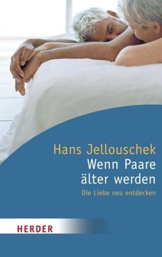 9783451063350: Wenn Paare älter werden: Die Liebe neu entdecken (German Edition)
