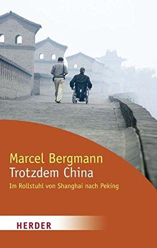 9783451063428: Trotzdem China: Im Rollstuhl von Shanghai nach Peking