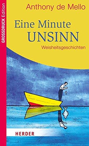 9783451063657: Eine Minute Unsinn: Weisheitsgeschichten. Großdruck Edition