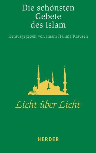9783451064029: Licht über Licht: Die schönsten Gebete des Islam