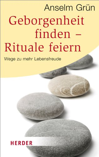 9783451064371: Geborgenheit Finden - Rituale Feiern