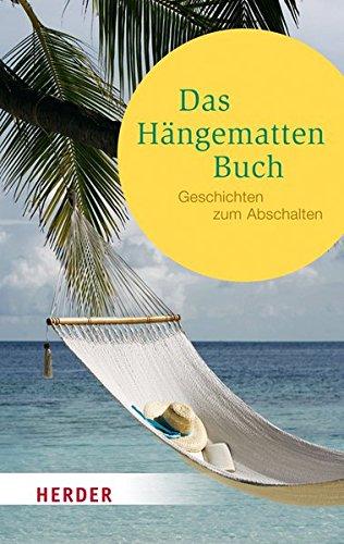 9783451064654: Das Hängemattenbuch: Geschichten zum Abschalten