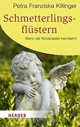 9783451064760: Schmetterlingsflüstern: Wenn die Kinderseele heimkehrt