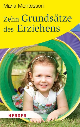 Zehn Grundsätze des Erziehens (HERDER spektrum) (German Edition) (9783451064784) by Maria Montessori