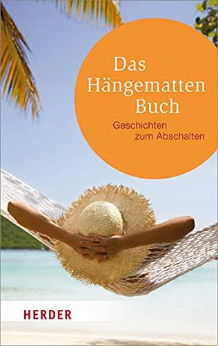 9783451065767: Das Hängemattenbuch: Geschichten zum Abschalten