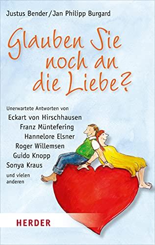 9783451067297: Glauben Sie noch an die Liebe? (German Edition)