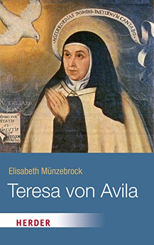 Teresa von Avila (HERDER spektrum) - Elisabeth Münzebrock