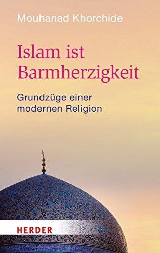9783451067648: Islam ist Barmherzigkeit (German Edition)