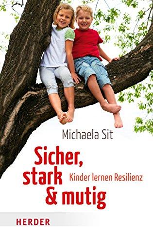 9783451067877: Sicher,stark und mutig: Kinder lernen Resilienz