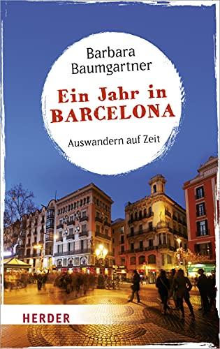 9783451069154: Ein Jahr in Barcelona: Auswandern auf Zeit