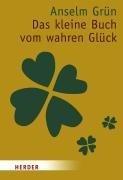 9783451070723: Das kleine Buch vom wahren Glück: Die Geschenkedition