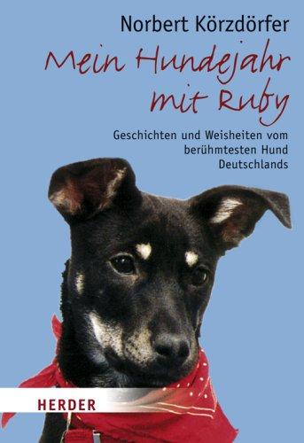 9783451070761: Mein Hundejahr mit Ruby: Geschichten und Weisheiten vom berühmtesten Hund Deutschlands