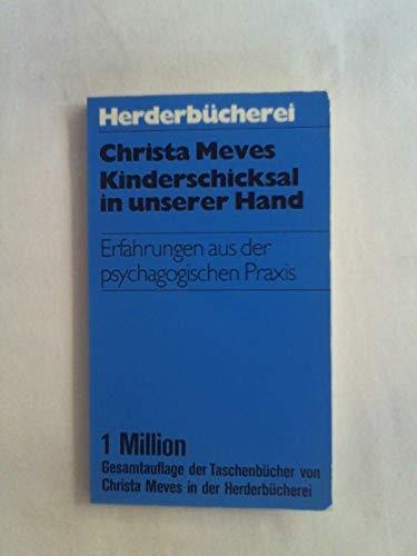 9783451075018: Kinderschicksal in unserer Hand: Erfahrungen aus d. psychagog. Praxis (Herderbücherei ; Bd. 501) (German Edition)