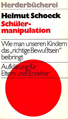9783451075650: Schulermanipulation (Herderbucherei ; Bd. 565) (German Edition)
