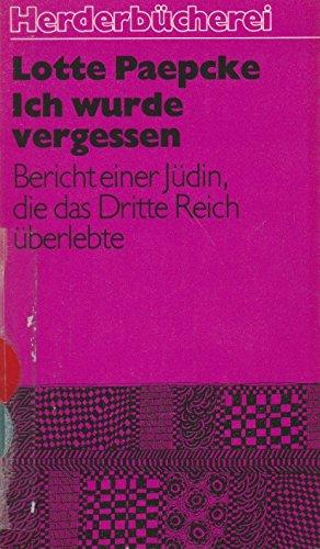 9783451077333: Ich wurde vergessen: Bericht einer Jüdin, die das Dritte Reich überlebte (Herderbücherei)