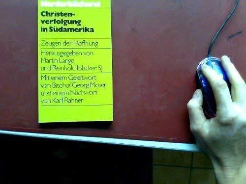 Christenverfolgung in Südamerika. Zeugen der Hoffnung. - Lange, Martin und Reinhold Iblacker