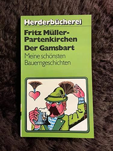 9783451078620: Der Gamsbart: Meine schönsten Bauerngeschichten (Herderbücherei)