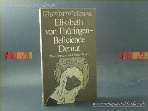 9783451079801: Elisabeth von Th�ringen  befreiende Demut (Herderb�cherei)