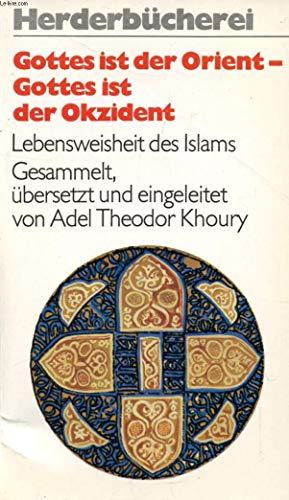 9783451080012: Gottes ist der Orient - Gottes ist der Okzident. Lebensweisheit des Islams.