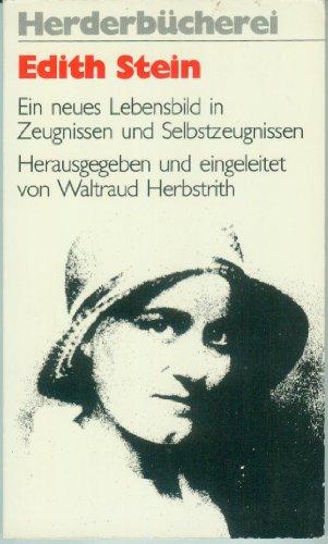 9783451080357: Edith Stein. Ein neues Lebensbild in Zeugnissen und Selbstzeugnissen