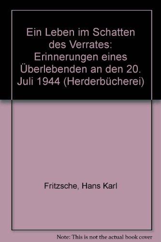 Ein Leben im Schatten des Verrates: Erinnerungen: Fritzsche, Hans Karl