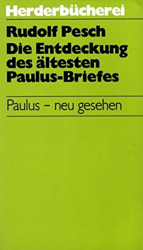 Die Entdeckung des ältesten Paulus-Briefes. Paulus -: Pesch, Rudolf