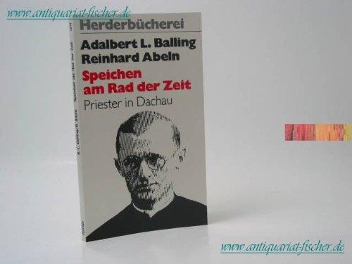 9783451082412: Speichen am Rad der Zeit. Peter Engelmar Unzeitig und der Priesterblock im KZ Dachau