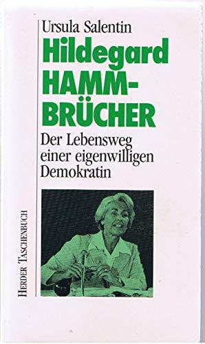 Hildegard Hamm- Brücher. Der Lebensweg einer eigenwilligen Demokratin. - Ursula Salentin