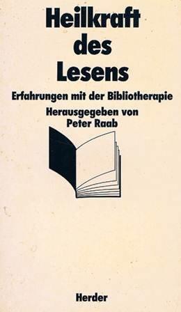 9783451085352: Heilkraft Des Lesens: Erfahrungen Mit Der Bibliotherapie