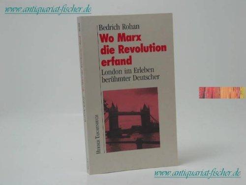 Wo Marx die Revolution erfand. London im Erleben berühmter Deutscher.