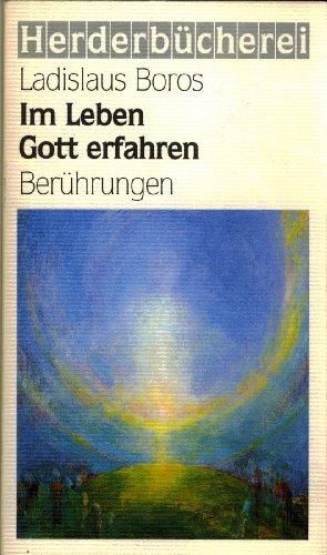 9783451087967: Im Leben Gott erfahren