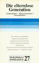 9783451095276: Die Elternlose Generation: Schlusselkinder, Burgerkriegskinder, Niemandskinder (Herderbucherei ; 9527 : Initiative ; 27) (German Edition)